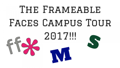 2017 Frameable Faces Campus Tour!